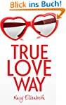 True Love Way (English Edition)