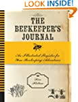 The Beekeeper's Journal: An Illustrat...