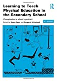 img - for Learning to Teach PE Bundle: Learning to Teach Physical Education in the Secondary School: A companion to school experience (Learning to Teach Subjects in the Secondary School Series) book / textbook / text book