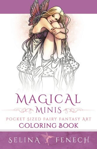 Magical Minis: Pocket Sized Fairy Fantasy Art Coloring Book: Volume 5 (Fantasy Art Coloring by Selina)