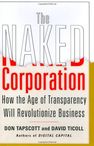 The Naked Corporation: How the Age of Transparency Will Revoluti