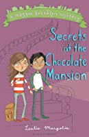 The Secrets at the Chocolate Mansion