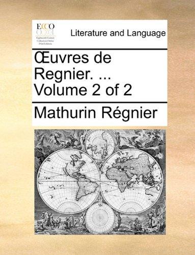 OEuvres de Regnier. ...  Volume 2 of 2