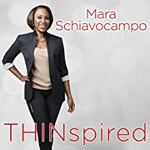 Thinspired: How I Lost 90 Pounds: My Plan for Lasting Weight Loss and Self-acceptance (       UNABRIDGED) by Mara Schiavocampo Narrated by Robin Eller
