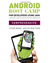 Hot Sale Android Boot Camp for Developers using Java(TM), Comprehensive: A Beginner's Guide to Creating Your First Android Apps