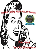 img - for I'm Not Talking About You, Of Course... (Quirky Essays for Quirky People Book 1) book / textbook / text book