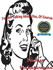 I'm Not Talking About You, Of Course... by Barbara Venkataraman ebook deal