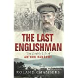 The Last Englishman: The Double Life of Arthur Ransomeby Roland Chambers