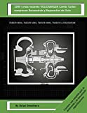 1999 y más reciente VOLKSWAGEN Combi Turbocompresor Reconstruir y Reparación de Guía: 768329-0001, 768329-5001, 768329-9001, 768329-1, 03G253016K (Spanish Edition)