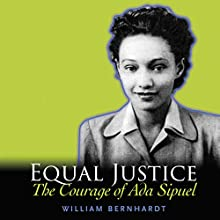 Equal Justice: The Courage of Ada Sipuel | Livre audio Auteur(s) : William Bernhardt Narrateur(s) : Keira Knight
