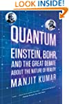 Quantum: Einstein, Bohr, and the Grea...