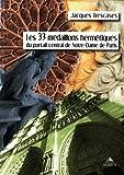 echange, troc Jacques Trescases - Les 33 médaillons hermétiques du portail central de Notre-Dame de Paris