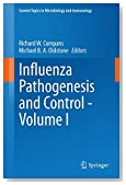 Influenza Pathogenesis and Control - Volume I (Current Topics in Microbiology and Immunology)