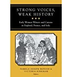 img - for [(Strong Voices, Weak History: Early Women Writers and Canons in England, France, and Italy)] [Author: Pamela Joseph Benson] published on (February, 2005) book / textbook / text book