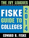 Fiske Guide to Colleges: The Ivy Leagues