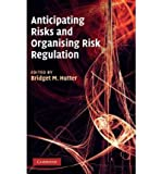 img - for [ Anticipating Risks and Organising Risk Regulation[ ANTICIPATING RISKS AND ORGANISING RISK REGULATION ] By Hutter, Bridget M. ( Author )Sep-01-2010 Hardcover book / textbook / text book