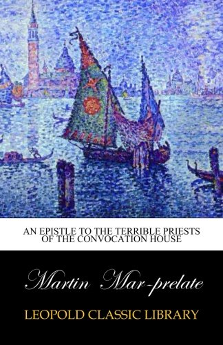 An Epistle to the Terrible Priests of the Convocation House PDF
