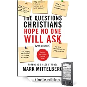 The Questions Christians Hope No One Will Ask eBook: Mark Mittelberg