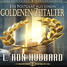 Ein Postulat Aus Einem Goldenen Zeitalter [A Postulate Out of a Golden Age] Audiobook by L. Ron Hubbard Narrated by  uncredited