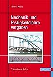 'Mechanik und Festigkeitslehre - Aufgaben' von Karlheinz Kabus