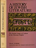 The Jewish Center of Culture in the Ottoman Empire (History of Jewish Literature, Volume 5, Part Six)