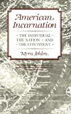 img - for American Incarnation: The Individual, the Nation, and the Continent Paperback January 31, 1989 book / textbook / text book