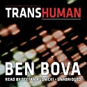 Transhuman Audiobook by Ben Bova Narrated by Stefan Rudnicki