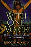 With One Voice: Discovering Christs Song in Our Worship