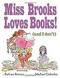 Miss Brooks Loves Books (And I Don't) (0375846824) by Bottner, Barbara