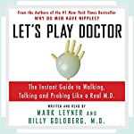 Let's Play Doctor | Mark Leyner,Billy Goldberg