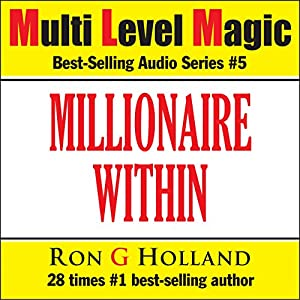The Millionaire Within - Seven Keys to Cracking the World's Most Wanted Code - Multi Level Magic book five Audiobook
