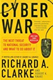 Cyber War: The Next Threat to National Security and What to Do About It by Clarke, Richard A., Knake, Robert (2012) Paperback