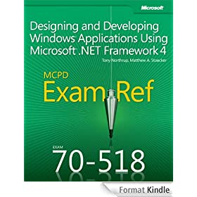 MCPD 70-518 Exam Ref: Designing and Developing Windows Applications Using Microsoft .NET Framework 4