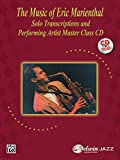 Eric Marienthal The Music of Eric Marienthal: Solo Transcriptions and Performing Artist Master Class CD with CD (Audio)