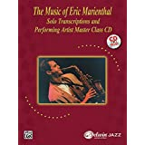 The Music of Eric Marienthal (Solo Transcriptions and Performing Artist Master Class): Saxophone (Book & CD) ~ Eric Marienthal