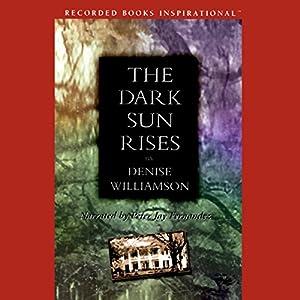 The Dark Sun Rises Audiobook