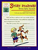 img - for Story Starters: Stories about Animals (Gifted & Talented) by Julie Koerner (1997-05-04) book / textbook / text book
