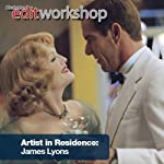 An Evening with Film Editor James Lyons: Manhattan Edit Workshop's Artist in Residence Series | Manhattan Edit Workshop