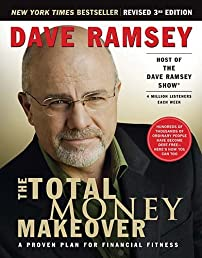 The Total Money Makeover: A Proven Plan for Financial Fitness (3rd Edition Revised and Updated)