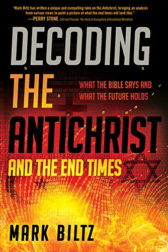 Decoding the Antichrist and the End Times What the Bible Says and What the Future Holds [Biltz, Mark] (Tapa Blanda)