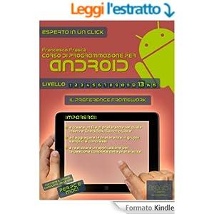 Corso di programmazione per Android. Livello 13: Il Preference Framework (Esperto in un click)
