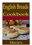 English Breads 101. Delicious, Nutrit...