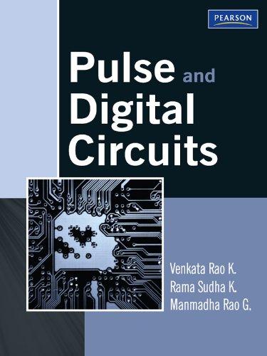 Pulse and Digital Circuits, by Venkata K. Rao, Sudha K. Rama, Manmadha G. Rao