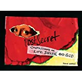 Postsecret: Confessions On Life Death And God