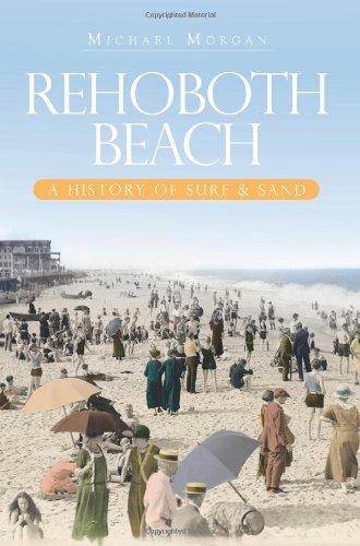 Rehoboth Beach: A History of Surf & Sand