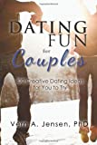 Dating Fun for Couples: 400 creative dating ideas for you to try