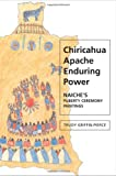 img - for Chiricahua Apache Enduring Power: Naiche's Puberty Ceremony Paintings (Contemporary American Indians) book / textbook / text book