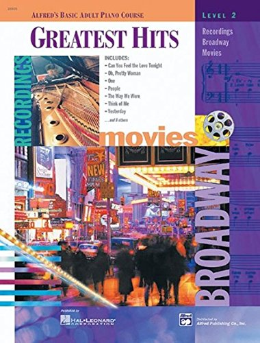 Alfred's Basic Adult Piano Course Greatest Hits, Bk 2 (Alfred's Basic Adult Piano Course Series)