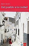 Del pueblo a la ciudad: Spanische Lektüre für das 1. Lernjahr. Buch (Lecturas españolas)