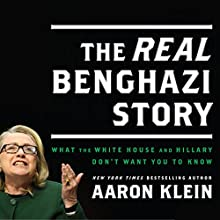 The REAL Benghazi Story: What the White House and Hillary Don't Want You to Know (       UNABRIDGED) by Aaron Klein Narrated by Sean Runnette
